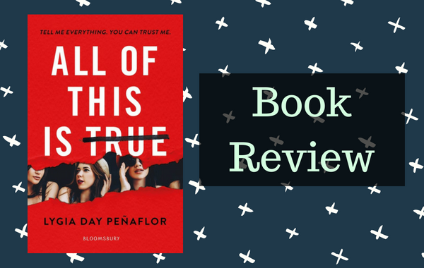 Book review: All of This Is True by Lygia DayPenaflor
