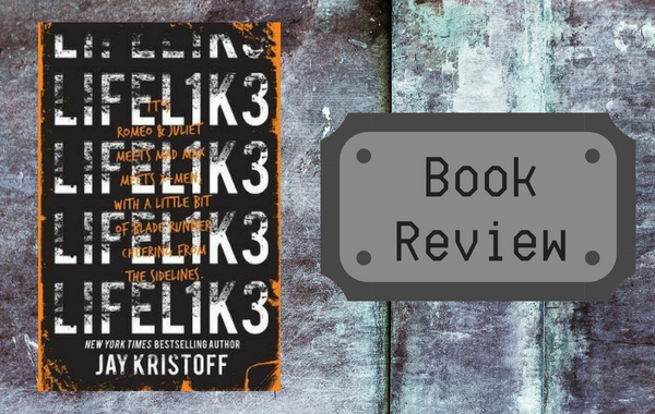 Book review: Lifel1k3 by Jay Kristoff