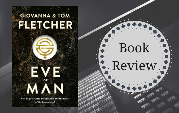 Review: Eve of Man by Tom & Giovanna Fletcher