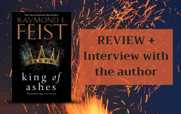 REVIEW: King of Ashes by Raymond E. Feist