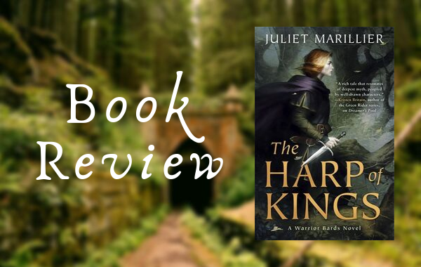 REVIEW: The Harp of Kings by Juliet Marillier