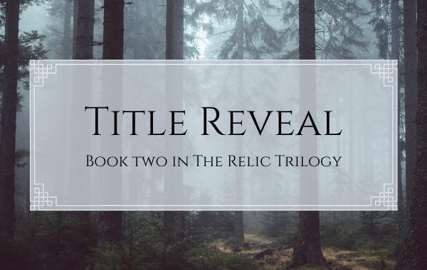 Title reveal – book two in The Relic Trilogy!