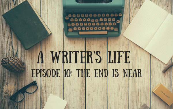 A Writer's Life: THE END IS NEAR.